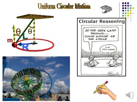 """What is uniform circular motion?"" In uniform Circular motion a body travels at a constant speed on a circular path."