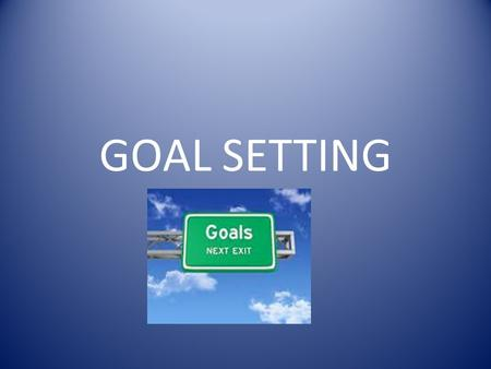 GOAL SETTING. Setting Goals for Teens Do You Want to… Develop self-esteem? Gain a positive outlook on the future? Decrease unhealthy habits? Improve your.