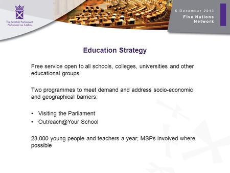 Education Strategy Free service open to all schools, colleges, universities and other educational groups Two programmes to meet demand and address socio-economic.