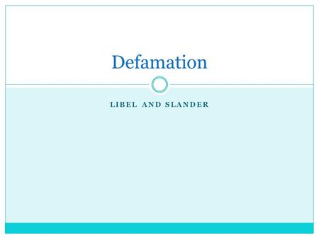 Defamation Libel and Slander.