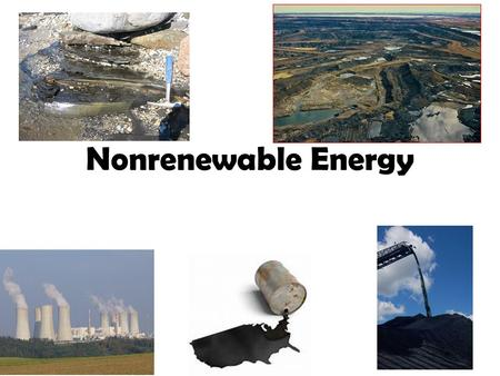 Nonrenewable Energy. Energy Concepts Measuring Energy – Energy: Joule, Calorie, BTU, kWh – Power: Watt (W), Horsepower (hp) Thermodynamics – First Law.