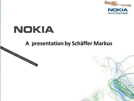 A presentation by Schäffer Markus. Table of Content General information Main goals and ideas History Products – Mobil Phone Series & Nokia Ovi Locations.
