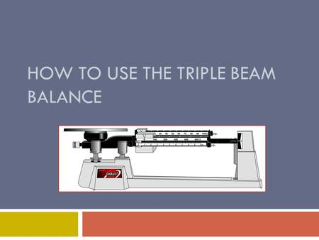 HOW TO USE THE TRIPLE BEAM BALANCE. Key Words to Remember in this lesson  Triple beam balance  Rider  Pan  Pointer  Zero point  Mass  Gram  beam.