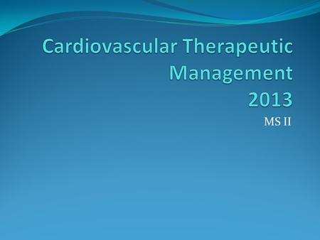 Cardiovascular Therapeutic Management 2013