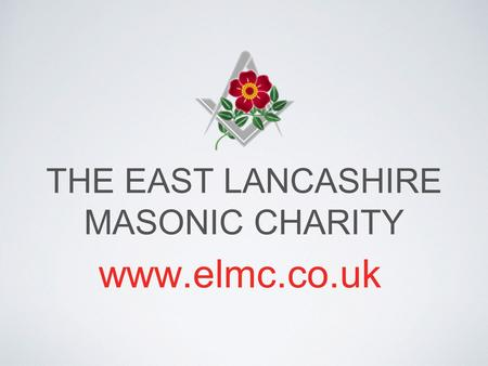 THE EAST LANCASHIRE MASONIC CHARITY www.elmc.co.uk.