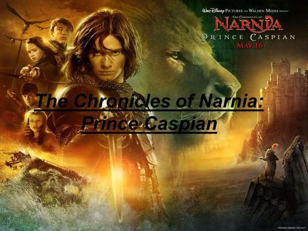 The Chronicles of Narnia: Prince Caspian. About the filmAbout the film Prince Caspian: The Return to Narnia tells the story of the Pevensie children's.