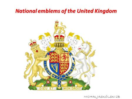 National emblems of the United Kingdom MICHAŁ JASKÓLSKI 2B.