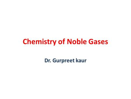 Chemistry of Noble Gases