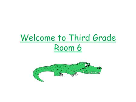 Welcome to Third Grade Room 6. Class Schedule 8:00-9:00 – Morning Meeting, Spelling/Grammar 9:00-11:00 – Literacy Block 11:00-11:30 – Science/Social Studies.
