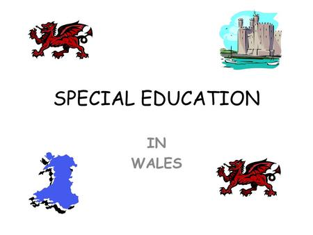 SPECIAL EDUCATION IN WALES. What are special educational needs? At some point in their education, up to 20% of children and young people have special.