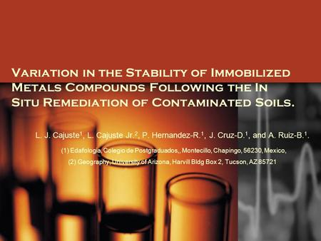Variation in the Stability of Immobilized Metals Compounds Following the In Situ Remediation of Contaminated Soils. L. J. Cajuste 1, L. Cajuste Jr. 2,