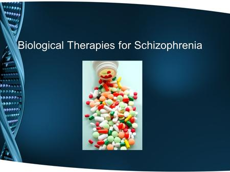 Biological Therapies for Schizophrenia. An Introduction Prior to introduction of antipsychotic drugs there was no effective treatment for schizophrenia.