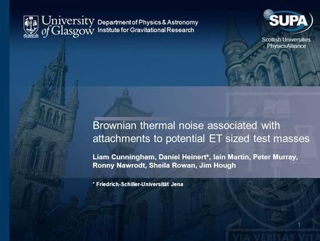 Department of Physics & Astronomy Institute for Gravitational Research Scottish Universities Physics Alliance Brownian thermal noise associated with attachments.
