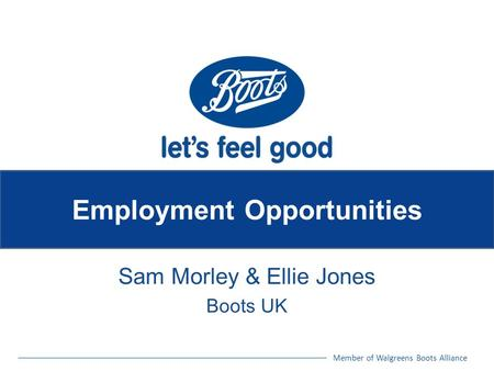 Member of Walgreens Boots Alliance Employment Opportunities Sam Morley & Ellie Jones Boots UK.