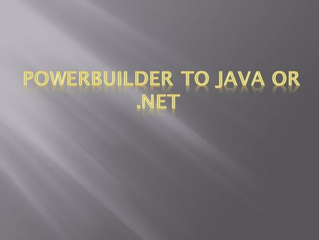 PowerBuilder is an integrated development environment (IDE) used to create applications. PowerBuilder 12.5 has good integration with the Microsoft.