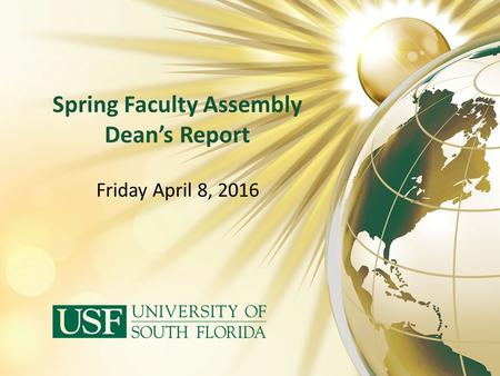 Spring Faculty Assembly Dean's Report Friday April 8, 2016.