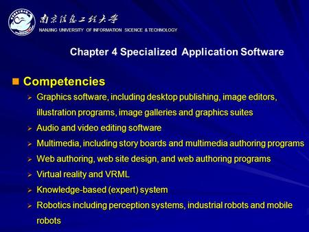 NANJING UNIVERSITY OF INFORMATION SICENCE & TECHNOLOGY Competencies Competencies  Graphics software, including desktop publishing, image editors, illustration.