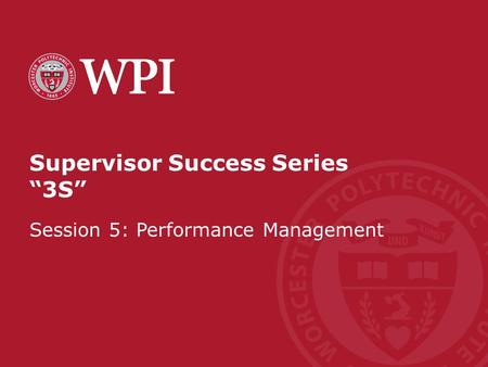 "Supervisor Success Series ""3S"" Session 5: Performance Management."
