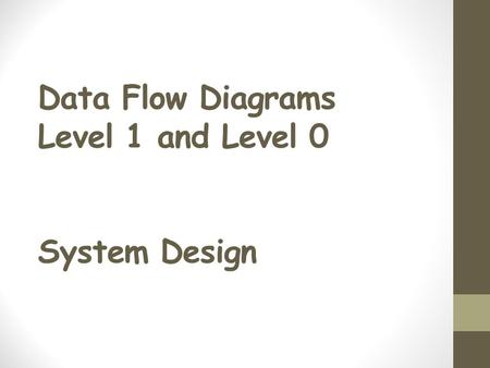 Data Flow Diagrams Level 1 and Level 0 System Design.