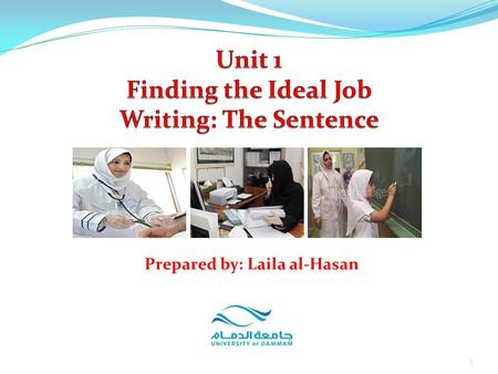 1 Prepared by: Laila al-Hasan. Part 5: Writing 1. The Sentence 2. Sentences & Fragments 3. Parts of the Sentence: Subjects & Verbs 4. Exercises 2 Unit.