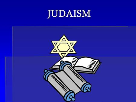 JUDAISM. HEBREWS  ORIGINATED IN BABYLON  AND WERE LED INTO PALESTINE BY ABRAHAM.