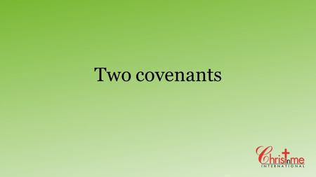 Two covenants. Ecc 1:9 That which has been is what will be, That which is done is what will be done, And there is nothing new under the sun.