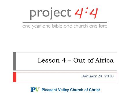 Lesson 4 – Out of Africa January 24, 2010. Not This... 2.
