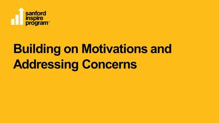Building on Motivations and Addressing Concerns. Objectives  Understand ways to build on prospective students' motivations and align those motivators.