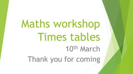 Maths workshop Times tables
