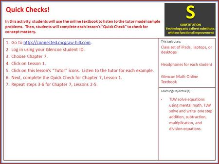 Quick Checks! 1.Go to  2.Log in using your Glencoe student ID. 3.Choose Chapter 7. 4.Click.