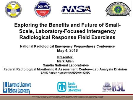 Exploring the Benefits and Future of Small- Scale, Laboratory-Focused Interagency Radiological Response Field Exercises National Radiological Emergency.