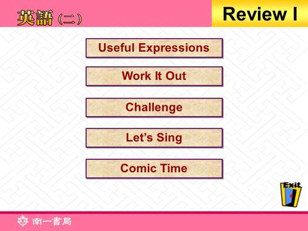 Useful Expressions Work It Out Challenge Let's Sing Comic Time Review I.
