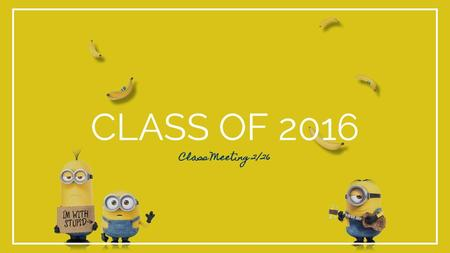 CLASS OF 2016 Class Meeting 2/26. Senior Ball Saturday May 14th Haggin Oaks Pavilion Purchase tickets online Guest passes will be available on line.