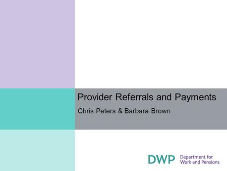 Provider Referrals and Payments Chris Peters & Barbara Brown.
