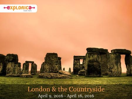 London & the Countryside April 9, 2016 - April 16, 2016.