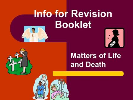 Matters of Life and Death Info for Revision Booklet.