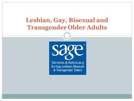 Lesbian, Gay, Bisexual and Transgender Older Adults.