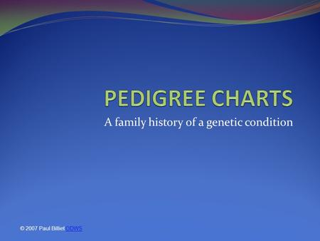A family history of a genetic condition © 2007 Paul Billiet ODWSODWS.