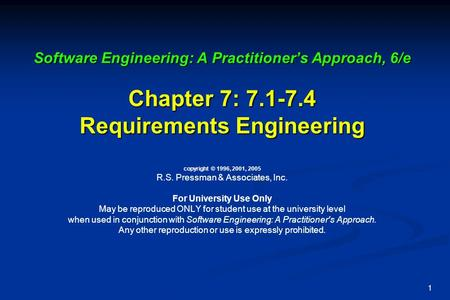 1 Software Engineering: A Practitioner's Approach, 6/e Chapter 7: 7.1-7.4 Requirements Engineering Software Engineering: A Practitioner's Approach, 6/e.