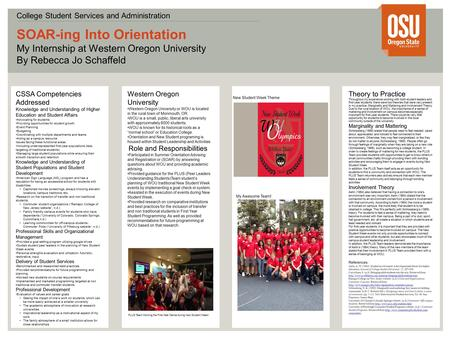 V v SOAR-ing Into Orientation My Internship at Western Oregon University By Rebecca Jo Schaffeld College Student Services and Administration CSSA Competencies.