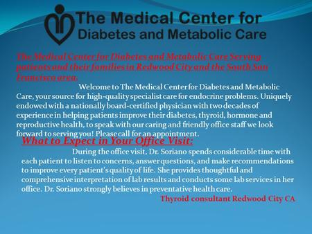 The Medical Center for Diabetes and Metabolic Care Serving patients and their families in Redwood City and the South San Francisco area. Welcome to The.
