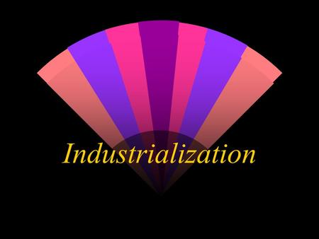 Industrialization. w The change from hand made products to machine made products w The change from an agrarian society to a manufacturing society.