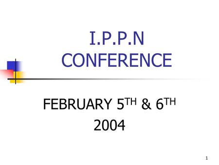 1 I.P.P.N CONFERENCE FEBRUARY 5 TH & 6 TH 2004. 2 GOOD PRACTICE ESSENTIALS David Ruddy B'ED, DipLaw, B.L.
