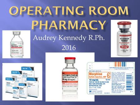 Audrey Kennedy R.Ph. 2016.  Massachusetts College of Pharmacy  Bachelor of Science in Pharmacy  Registered pharmacist 1998-present.