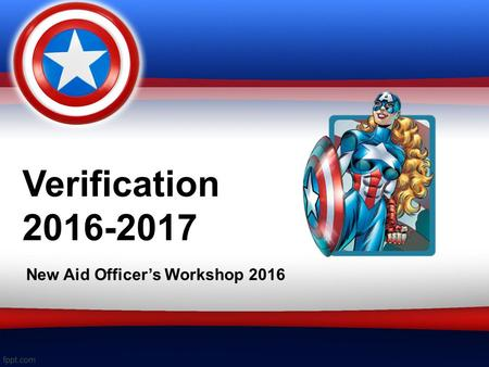 Verification 2016-2017 New Aid Officer's Workshop 2016.