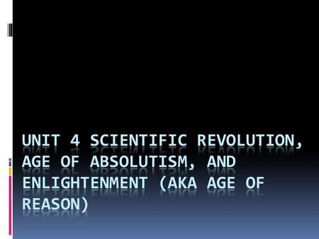 What is the Scientific Revolution?  The birth of modern science  Developments in mathematics, physics, astronomy, biology, medicine, and chemistry.