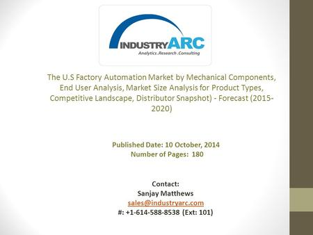 The U.S Factory Automation Market by Mechanical Components, End User Analysis, Market Size Analysis for Product Types, Competitive Landscape, Distributor.