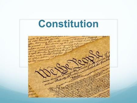 Constitution. ESSENTIAL QUESTION What issues/ideas were important to the Founding Fathers at the time of the Constitution?