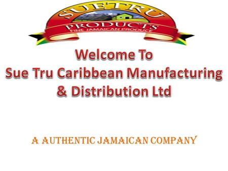 A Authentic Jamaican Company. In the beginning, there was a dream, nurtured by a vision that saw Jamaica as the future to real economic development in.