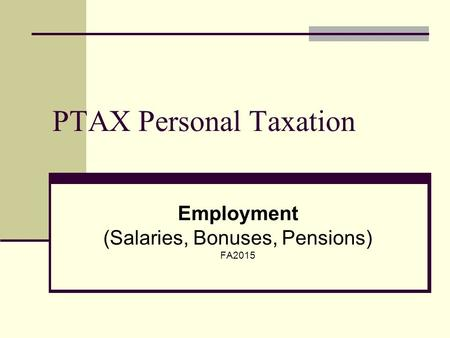 PTAX Personal Taxation Employment (Salaries, Bonuses, Pensions) FA2015.